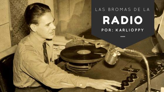 Las Bromas De La Radio