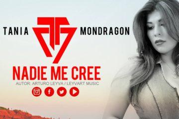 NADIE ME CREE - Tania Mondragon